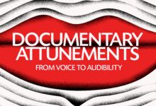 Documentary Attunements: From Voice to Audibility (Spring 2018)