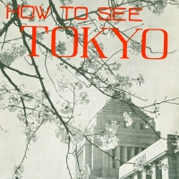 1565. How to See Tokyo (Aug. 1947)