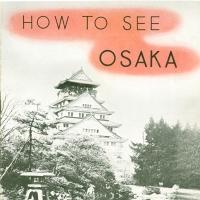 1579. How to See Osaka (Jan. 1935)