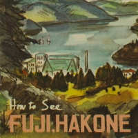 2056. How to See Fuji Hakone [1950s]