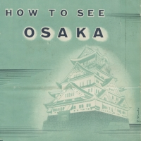 3174. How to See Osaka [1930s]