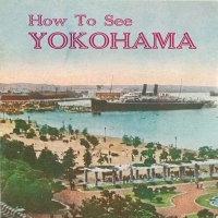1927. How to See Yokohama (Jan. 1935)