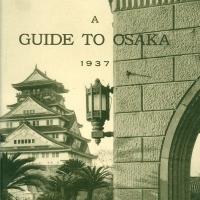 1928. A Guide to Osaka (1937)